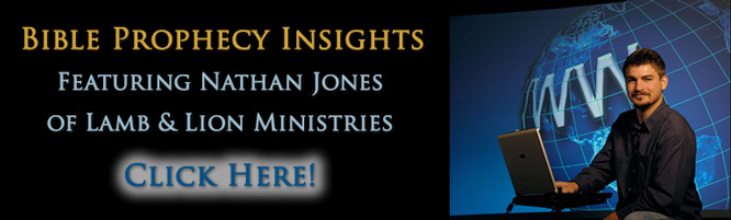 Bible Prophecy Insights featuring Nathan Jones of Lamb & Lion Ministries