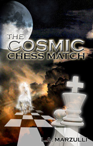 The Cosmic Chess Match by LA Marzulli