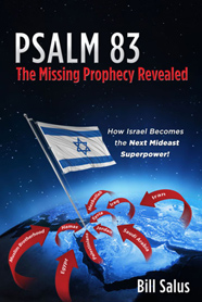 PSALM 83, The Missing Prophecy Revealed ? How Israel Becomes the Next Mideast Superpower