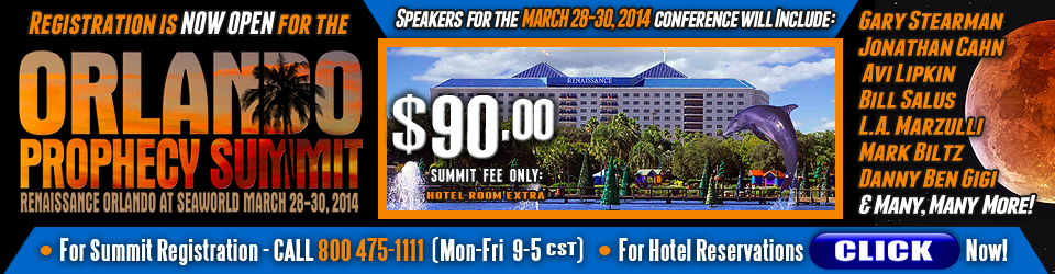 March 28-30, 2014 Prophecy in the News Conference, Orlando FL.