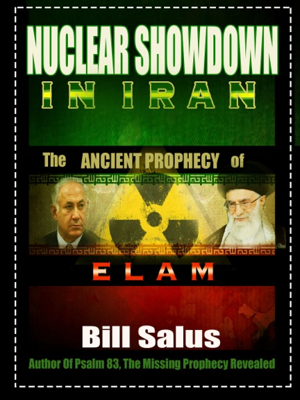 NEW DVD RELEASE – Nuclear Showdown in Iran, Revealing the Ancient Prophecy of Elam by Bill Salus